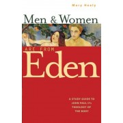 Men and Women Are from Eden: A Study Guide to John Paul II's Theology of the Body, Paperback