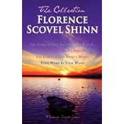 Florence Scovel Shinn - The Collection: The Game of Life and How to Play It, the Secret Door to Success, the Power of the Spoken Word, Your Word Is Yo, Paperback/Florence Scovel Shinn