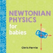 Newtonian Physics for Babies, Hardcover