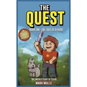 The Quest: The Untold Story of Steve, Book One (the Unofficial Minecraft Adventure Short Stories): The Tale of a Hero, Paperback/Mark Mulle