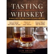 Tasting Whiskey: An Insider's Guide to the Unique Pleasures of the World's Finest Spirits, Paperback