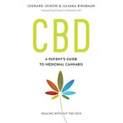 CBD: A Patient's Guide to Medicinal Cannabis--Healing Without the High, Paperback/Leonard Leinow