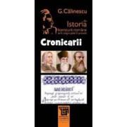 Cronicarii Din Istoria Literaturii Romane De La Origini Pana In Prezent - G. Calinescu
