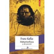 Metamorfoza si alte povestiri (editia 2019)/Franz Kafka