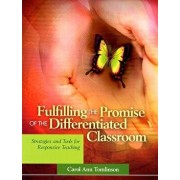Fulfilling the Promise of the Differentiated Classroom: Strategies and Tools for Responsive Teaching, Paperback/Carol Ann Tomlinson