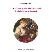 Curtezane si pseudocurtezane in mitologie, istorie, literatura