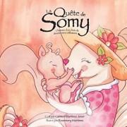 La Qu te de Somy, L histoire d'Un Choix de Devenir M re C libataire, Paperback/Carmen Martinez Jover