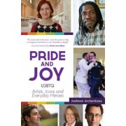 Pride & Joy: Lgbtq Artists, Icons and Everyday Heroes, Paperback