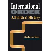 International Order. A Political History, Paperback/Stephen A. Kocs
