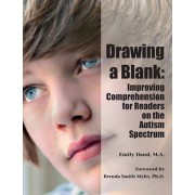 Drawing a Blank: Improving Comprehension for Readers on the Autism Spectrum, Paperback/Ma Emily Iland