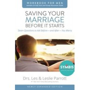 Saving Your Marriage Before It Starts Workbook for Men: Seven Questions to Ask Before---And After---You Marry, Paperback/Les And Leslie Parrott