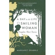 A Day in the Life of a Smiling Woman: Complete Short Stories, Paperback/Margaret Drabble