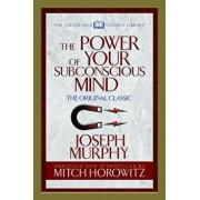 The Power of Your Subconscious Mind (Condensed Classics): The Original Classic, Paperback/Joseph Murphy
