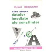 Eseu asupra datelor imediate ale constiintei/Bergson Henri