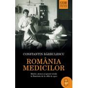 Romania medicilor. Medici, tarani si igiena rurala in Romania de la 1860 la 1910 (eBook)