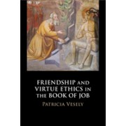 Friendship and Virtue Ethics in the Book of Job (Vesely Patricia)(Cartonat) (9781108476478)