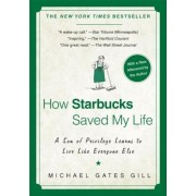 How Starbucks Saved My Life: A Son of Privilege Learns to Live Like Everyone Else, Paperback