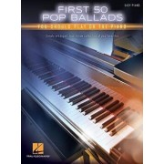 First 50 Pop Ballads You Should Play on the Piano, Paperback/Hal Leonard Corp