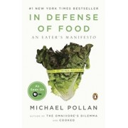 In Defense of Food: An Eater's Manifesto, Paperback/Michael Pollan