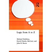Logic from A to Z - The Routledge Encyclopedia of Philosophy Glossary of Logical and Mathematical Terms (Detlefsen Michael)(Paperback) (9780415213752)