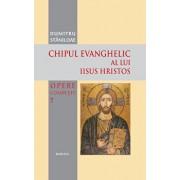 Chipul evanghelic al lui Iisus Hristos/Dumitru Staniloae