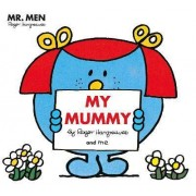 Mr Men: My Mummy by Adam Hargreaves