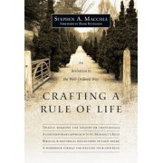 Crafting a Rule of Life: An Invitation to the Well-Ordered Way, Paperback