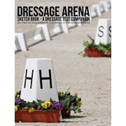 Dressage Arena Sketch Book: A Dressage Test Companion for Memorizing Patterns and Letters in the Standard Arena, Paperback/Ruth Hogan-Poulsen