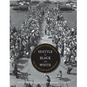 Seattle in Black and White: The Congress of Racial Equality and the Fight for Equal Opportunity, Paperback/Joan Singler