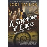 A Symphony of Echoes: The Chronicles of St. Mary's Book Two, Paperback/Jodi Taylor