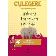 Limba si literatura romana culegere. Cls. a IV-a. Exercitii, autoevaluare, teste/Georgiana Gogoescu