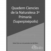 Quadern Ciá¨Ncies Naturalesa 3R Primaria Superpixepolis