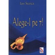 Alege-l pe 7!/Ion Stoica