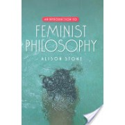 Introduction to Feminist Philosophy (Stone Alison)(Paperback) (9780745638836)