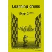 Learning chess Step 2 PLUS Workbook Pasul 2 plus Caiet de exercitii