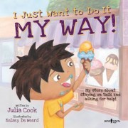 I Just Want to Do It My Way!: My Story about Staying on Task and Asking for Help, Paperback