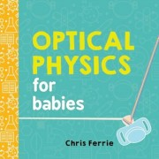 Optical Physics for Babies, Hardcover