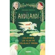 """Calatoria lui Vlad pe celalalt taram (Seria Andiland, vol. 1)"" - Sinziana Popescu"