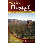 Five-Star Trails: Flagstaff and Sedona: Your Guide to the Area's Most Beautiful Hikes, Paperback/Tony Padegimas