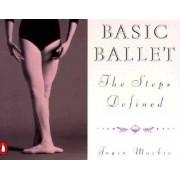 Basic Ballet: The Steps Defined, Paperback