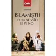 Islamistii. Cum ne vad ei pe noi