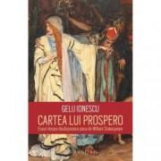 Cartea lui Prospero. Eseuri despre douasprezece piese de William Shakespeare