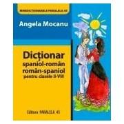 DICTIONAR SPANIOL-ROMAN/ROMAN-SPANIOL. Pentru clasele II-VIII.