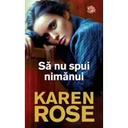 Sa nu spui nimanui/Karen Rose