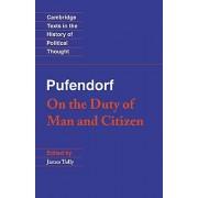 Pufendorf On the Duty of Man and Citizen according to Natural Law par Samuel Pufendorf et Traduit par Michael Silverthorne et édité par James Tully