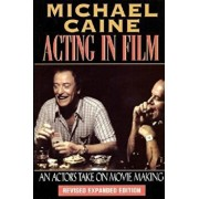 Michael Caine - Acting in Film: An Actor's Take on Movie Making, Paperback/Michael Caine