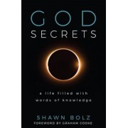 God Secrets: A Life Filled with Words of Knowledge, Hardcover