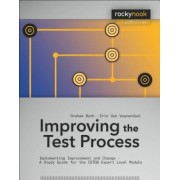 Improving the Test Process: Implementing Improvement and Change - A Study Guide for the ISTQB Expert Level Module