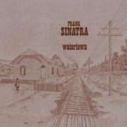 Frank Sinatra - Watertown (0602527200460) (1 CD)