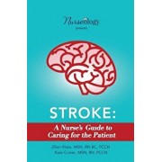 Stroke: A Nurse's Guide to Caring for the Patient, Paperback/Msn Rn Culver Pccn